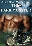 The Dark Monster (A Full Moon Mercy Novel) (shifter / MC romance)