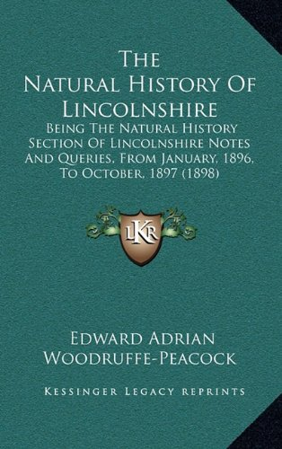 The Natural History of Lincolnshire: Being the Natural History Section of Lincolnshire Notes and Queries, from January, 1896, to October, 1897 (1898)