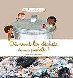 echange, troc Anne-Sophie Baumann - Où vont les déchets de ma poubelle ?