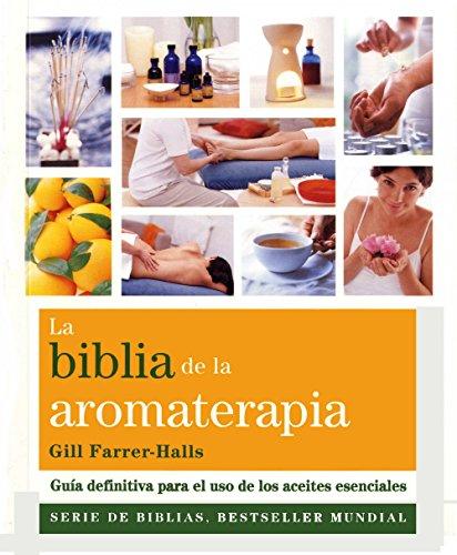 LA BIBLIA DE LA AROMATERAPIA descarga pdf epub mobi fb2