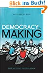 Democracy in the Making:How Activist...