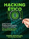 HACKING �TICO 101 - C�mo hackear profesionalmente en 21 d�as o menos!