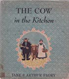 img - for The Cow in the Kitchen: A Folktale book / textbook / text book