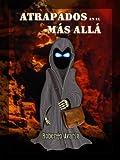 Atrapados en el M�s All� [novela de esp�ritus y demonios]