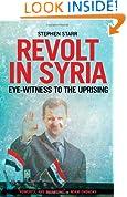 Revolt in Syria: Eye-Witness to the Uprising