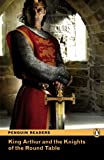 King Arthur and the Knights of the Round Table, Level 2, Penguin Readers (2nd Edition) (Penguin Readers, Level 2)