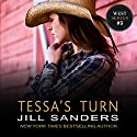 Tessa's Turn: West Series, Book 9 Audiobook by Jill Sanders Narrated by Roy Samuelson