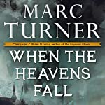 When the Heavens Fall: The Chronicles of the Exile, Book 1 | Marc Turner