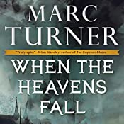 When the Heavens Fall: The Chronicles of the Exile, Book 1   Marc Turner