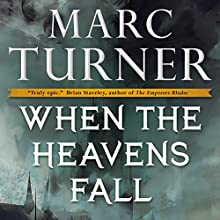 When the Heavens Fall: The Chronicles of the Exile, Book 1 (       UNABRIDGED) by Marc Turner Narrated by Oliver Wyman