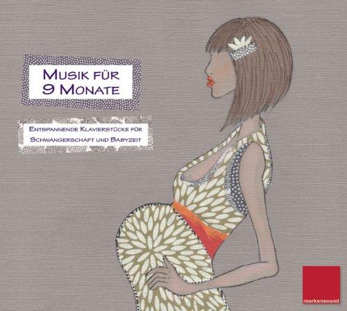 Musik für 9 Monate - Entspannende Klavierstücke für Schwangerschaft und Babyzeit