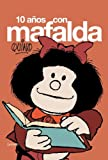 10 anos con Mafalda/ 10 Years With Mafalda (Spanish Edition)