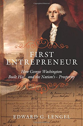 First Entrepreneur: How George Washington Built His--and the Nation's--Prosperity PDF