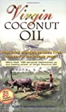 Virgin Coconut Oil: How It Has Changed People's Lives, and How It Can Change Yours! Marianita Jader Shilhavy Brian Shilhavy