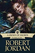 A Crown of Swords: Book Seven of 'The Wheel of Time' by Robert Jordan cover image