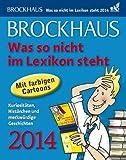 Brockhaus! Was so nicht im Lexikon steht 2014: Kuriositäten, Histörchen und merkwürdige Geschichten