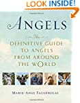 Angels: The Definitive Guide to Angel...