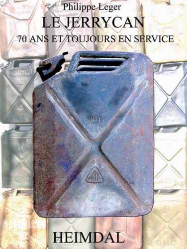 Du Kanister Au Jerrycan / From Kanister to Jerry Can: 70 ans de Service / 70 Years of Service