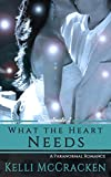 What the Heart Needs: A Paranormal Romance (Soulmate Series Book 2)