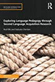 Exploring Language Pedagogy through Second Language Acquisition Research (Routledge Introductions to Applied Linguistics)