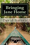 Bringing Jane Home: Tangling with Mobsters and Pirates on the Amazon River