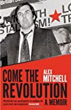 img - for Come the Revolution: A Memoir book / textbook / text book
