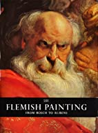 Flemish Painting: From Bosch to Rubens by…