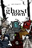 the ghost town (gary mcgrew's the town series)