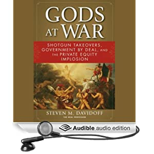Gods at War: Shotgun Takeovers, Regulation by Deal, and the Private Equity Implosion (Unabridged)