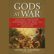 Gods at War: Shotgun Takeovers, Regulation by Deal, and the Private Equity Implosion | [Steven M. Davidoff]