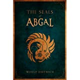 The Seals of Abgal (A Guardians of the Seals Tale)