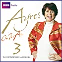 Ayres on the Air, Series 3 Radio/TV Program by Pam Ayres Narrated by Pam Ayres