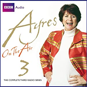 Ayres on the Air, Series 3 | [Pam Ayres]