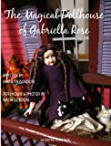 The Magical Dollhouse of Gabriella Rose: A Picture Story Book for Children Ages 3-8