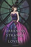 Susan Dennard A Darkness Strange and Lovely (Something Strange and Deadly)