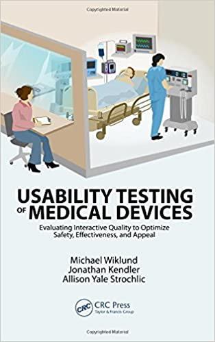 Usability Testing of Medical Devices 1st Edition