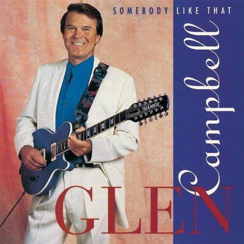 Glen Campbell - Somebody Like That - Zortam Music