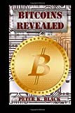 Peter K. Black BitCoins Revealed: How it works, Myths busted, Mining and strategies
