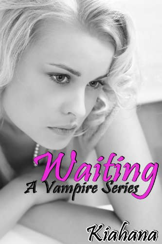 Waiting (Vampire Series Book 1)