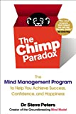 """The Chimp Paradox - The Mind Management Program to Help You Achieve Success, Confidence, and Happiness"" av Steve Peters"