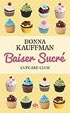 Baiser sucr�: Cupcake Club, T1