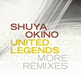 UNITED LEGENDS MORE REMIXES〈DVD付〉