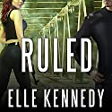 Ruled: Outlaws Series, Book 3 Audiobook by Elle Kennedy Narrated by C.S.E Cooney
