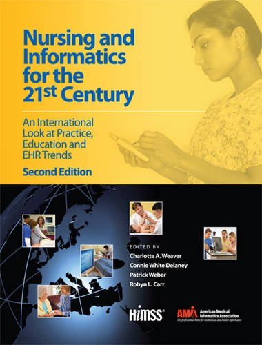 Nursing and Informatics for the 21st Century: An International Look at Practice, Education and EHR Trends