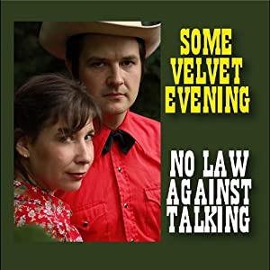 Some Velvet Evening – No Law Against Talking