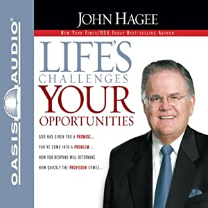 Life's Challenges, Your Opportunities | [John Hagee]