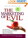 The Marketing of Evil: How Radicals,...