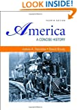America: A Concise History, 4th edition (Volumes I & II combined)