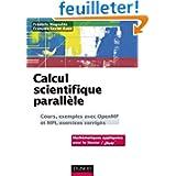 Calcul scientifique parallèle - Cours, exemples avec openMP et MPI , exercices corrigés