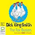 The Fox Busters Audiobook by Dick King-Smith Narrated by Nigel Lambert
